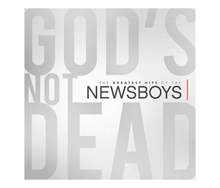 THE GREATEST HITS OF THE NEWSBOYS