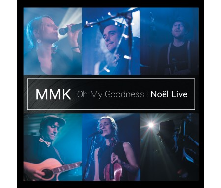 Oh my Goodness! Noël Live